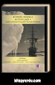 Küresel Bakışla Kutup Çağı 3 & Tarihi ve Hukuki Perspektif-Ekolojik Dönüşüm