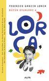 Bütün Oyunları 4 / Federico Garcia Lorca
