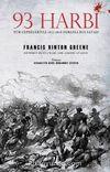 93 Harbi & Tüm Cepheleriyle 1877-1878 Osmanlı-Rus Savaşı