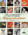 60'lı Yıllarda Türkiye: Sazlı Cazlı Sözlük  & Dünya Durmadan Dönüyor