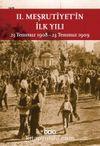 II. Meşrutiyet'in İlk Yılı (Küçük Boy) & 23 Temmuz 1908 - 23 Temmuz 1909