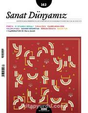Sanat Dünyamız Üç Aylık Kültür ve Sanat Dergisi Sayı:162 Ocak-Şubat 2018