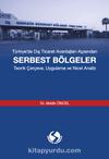 Türkiye'de Dış Ticaret Avantajları Açısından Serbest Bölgeler & Teorik Çerçeve, Uygulama ve Nicel Analiz