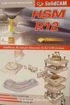 SolidWorks R12 HSM Modülü  ile Entegre Dünyanın En İyi Cam Çözümü