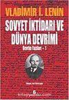 Sovyet İktidarı ve Dünya Devrimi & Devrim Yazıları-1