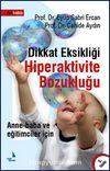Dikkat Eksikliği Hiperaktivite Bozukluğu & Anne-Baba ve Eğitimciler İçin