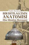 Bir İhtilalcinin Anatomisi & Ebu Müslim Horasani
