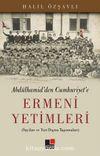 Abdulhamid'den Cumhuriyet'e Ermeni Yetimleri & Sayıları ve Yurt Dışına Taşınmaları