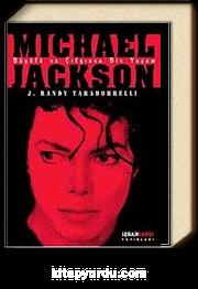 Mıchael Jackson: Büyülü ve Çılgınca Bir Yaşam