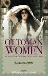 Ottoman Women  & In The Eyes of Western Travellers