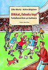 Dikkat, Falsolu Top! & Futbolseverlerle 40 Bulmaca