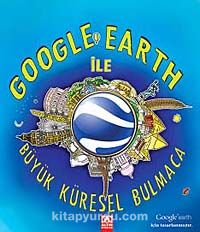 Google Earth ile Büyük Küresel Bulmaca - Clive Gifford pdf epub