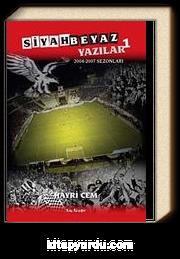 Siyah Beyaz Yazılar 1 & 2004-2007 Sezonları