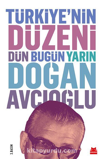 Türkiye'nin Düzeni Dün Bugün Yarın (Ciltli) - Doğan Avcıoğlu pdf epub