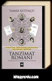 Hayatın Dinamiklerinden Yazınsal Metne Tanzimat Romanı