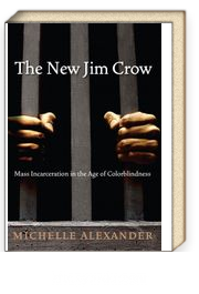 The New Jim Crow & Mass Incarceration in the Age of Colorblindness