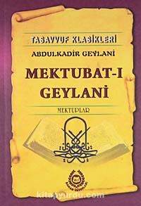 Mektubat-ı GeylaniMektuplar - Seyyid Abdülkadir Geylani pdf epub