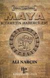 Maya & Kıyametin Habercileri