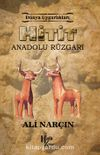 Hitit - Anadolu Rüzgarı / Dünya Uygarlıkları