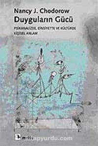 Duyguların GücüPsikanalizde, Cinsiyette ve Kültürde Kişisel Anlam - Nancy J. Chodorow pdf epub
