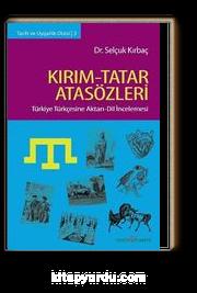 Kırım-Tatar Atasözleri & Türkiye Türkçesine Aktarı-Dil İncelenmesi