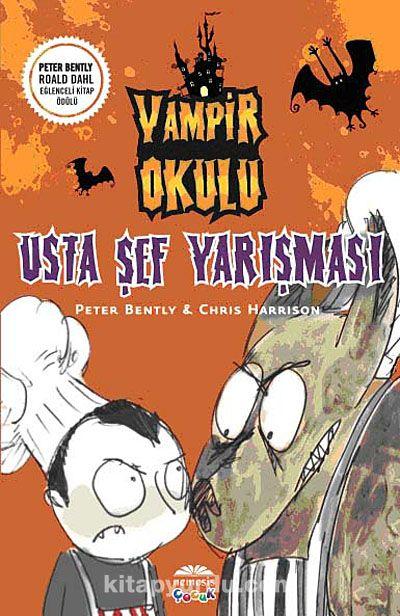 Usta Şef Yarışması / Vampir Okulu - Peter Bently pdf epub