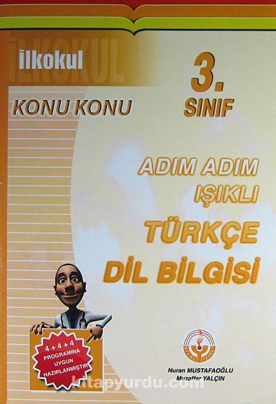 İlkokul 3. Sınıf Konu Konu Adım Adım Işıklı Türkçe - Dil Bilgisi