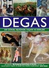 Degas & 500 Görsel Eşliğinde Yaşamı ve Eserleri