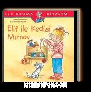 Elif ile Kedisi Mırnav / İlk Okuma Kitabım