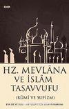 Hz. Mevlana ve İslam Tasavvufu (Rumi ve Sufizm)