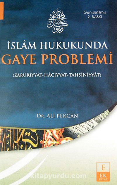 İslam Hukukunda Gaye Problemi (Zaruriyyat-Haciyyat-Tahsiniyyat) - Dr. Ali Pekcan pdf epub