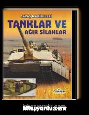 Savaş Makineleri / Tanklar ve Ağır Silahlar