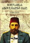 Sorularla Abdülhamid Han