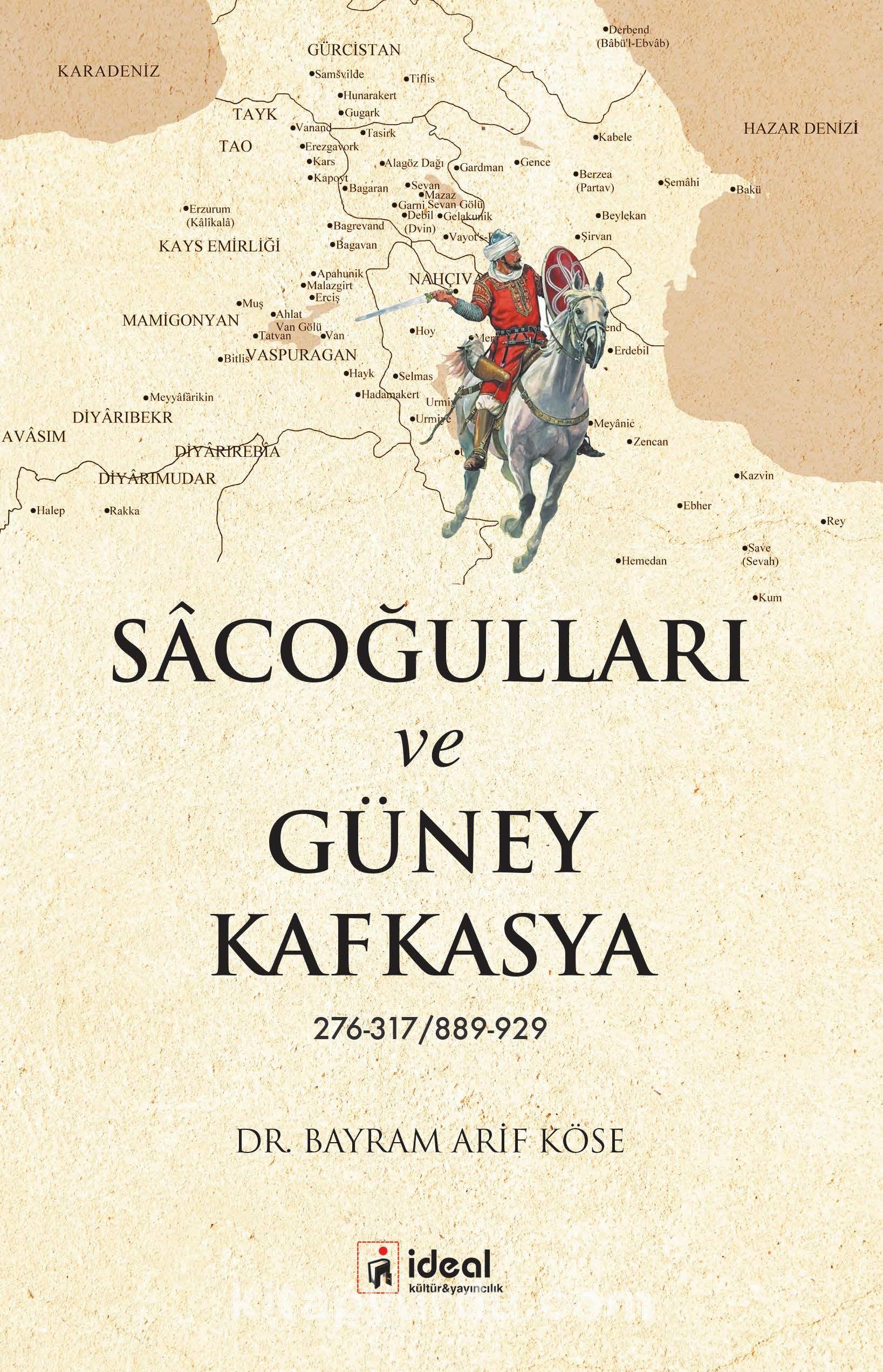 Sacoğulları ve Güney Kafkasya 276-317/889-929 - Dr. Bayram Arif Köse pdf epub