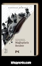 Mağluplarla Beraber / Bir Fransız Gazetecinin Balkan Harbi İzlenimleri