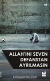 Allah'ını Seven Defanstan Ayrılmasın