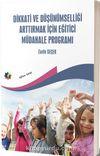 Dikkati ve Düşünümselliği Arttırmak İçin Eğitici Müdahale Programı