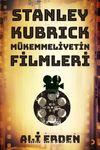 Stanley Kubrick Mükemmeliyetin Filmleri