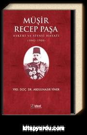 Müşir Recep Paşa & Askeri Ve Siyasi Hayatı (1842-1908)