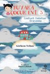 Buyaka Çocuk Evi 3 / Endişeli Bulutlar Arasında