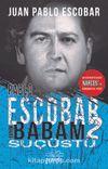 Pablo Escobar Benim Babam 2 / Suçüstü