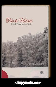 Türk Hilali & Frenk Diyarından Şiirler