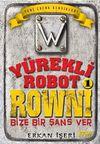Yürekli Robot Rowni 1 & Bize Bir Şans Ver