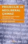 Projecilik ve Neoliberal Çıkmaz
