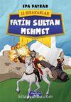 Fatih Sultan Mehmet / İz Bırakanlar