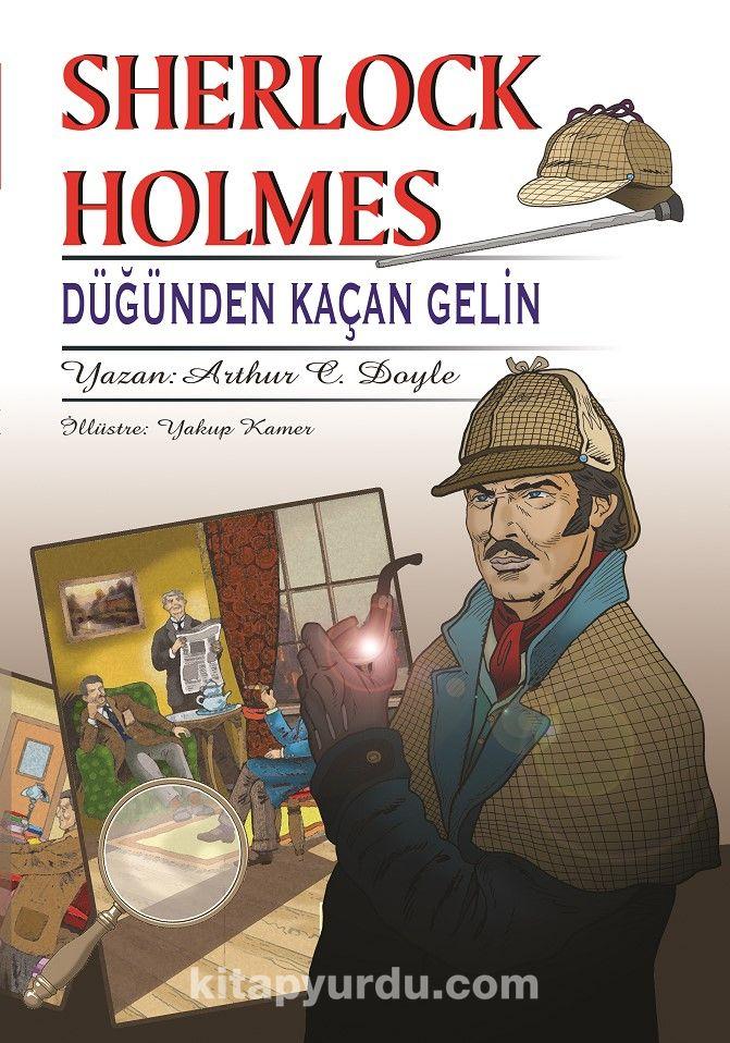 Sherlock Holmes Düğünden Kaçan Gelin - Sir Arthur Conan Doyle pdf epub
