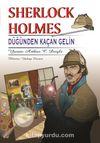 Sherlock Holmes Düğünden Kaçan Gelin