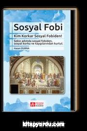 Sosyal Fobi & Kim Korkar Sosyal Fobiden!