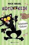 Kötü Kedi Veterinere Gidiyor (Ciltli)
