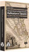 Osmanlı Devleti ve Rusya Arasında Kafkasların Taksimi  & 1724 İstanbul Antlaşması